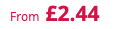 from £2.44